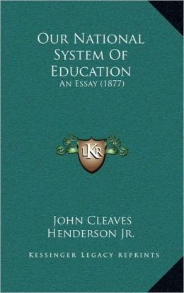 Our National System Of Education: An Essay (1877)