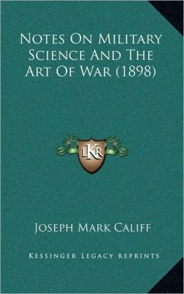 Notes On Military Science And The Art Of War (1898)