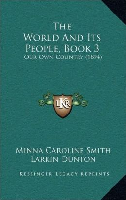 The World And Its People, Book 3: Our Own Country (1894)