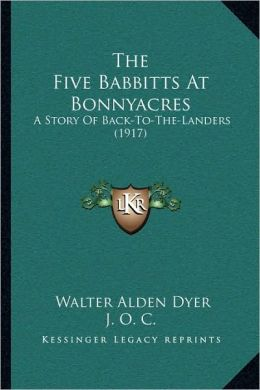 The Five Babbitts At Bonnyacres: A Story Of Back-To-The-Landers (1917)