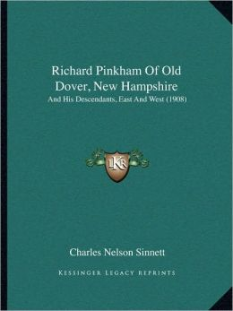 Richard Pinkham Of Old Dover, New Hampshire