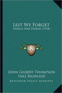 Lest We Forget: World War Stories (1918)