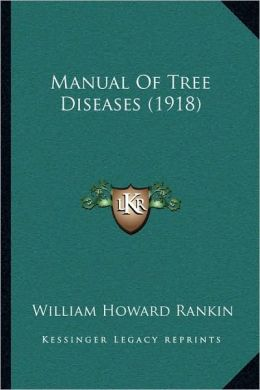 Manual Of Tree Diseases (1918)