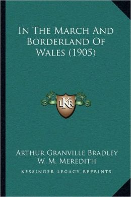 In The March And Borderland Of Wales (1905)