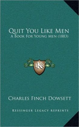 Quit You Like Men: A Book For Young Men (1883)