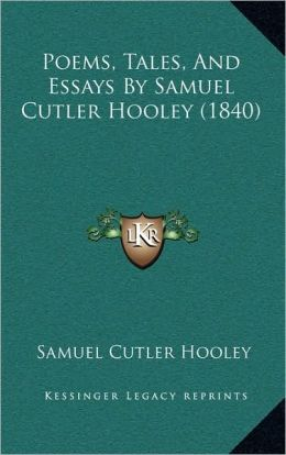 Poems, Tales, And Essays By Samuel Cutler Hooley (1840)