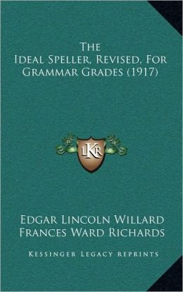 The Ideal Speller, Revised, For Grammar Grades (1917)