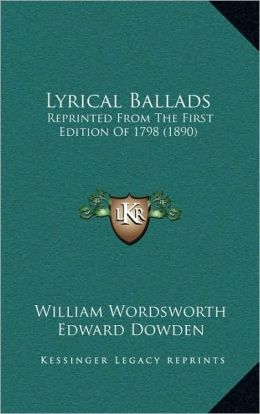Lyrical Ballads: Reprinted From The First Edition Of 1798 (1890)