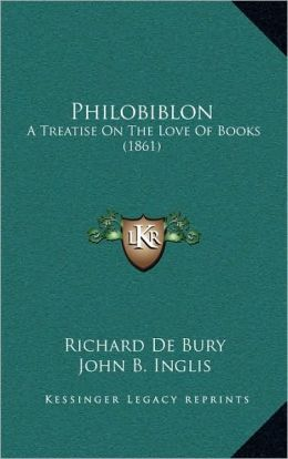 Philobiblon: A Treatise On The Love Of Books (1861)
