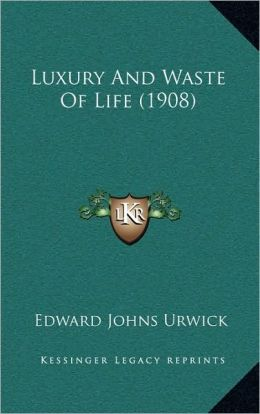 Luxury And Waste Of Life (1908)