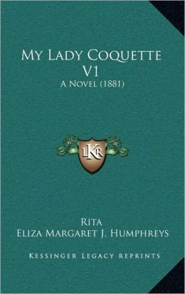 My Lady Coquette V1: A Novel (1881)