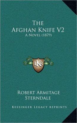 The Afghan Knife V2: A Novel (1879)