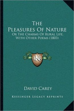 The Pleasures Of Nature: Or The Charms Of Rural Life, With Other Poems (1803)