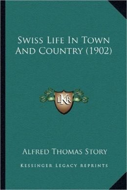 Swiss Life in Town and Country (1902)