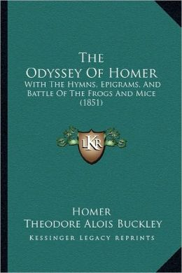 The Odyssey of Homer: With the Hymns, Epigrams, and Battle of the Frogs and Mice (1851)