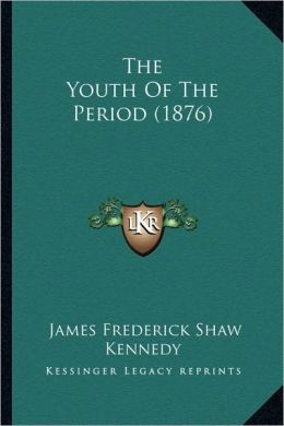 The Youth Of The Period (1876)