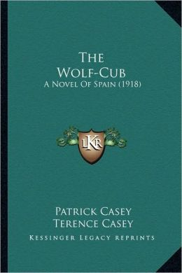 The Wolf-Cub: A Novel Of Spain (1918)
