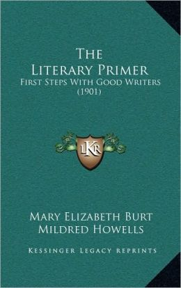 The Literary Primer: First Steps With Good Writers (1901)