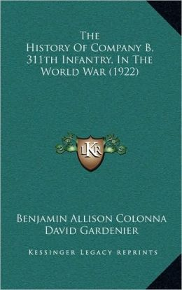 The History Of Company B, 311th Infantry, In The World War (1922)