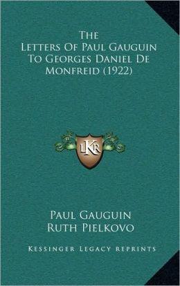 The Letters of Paul Gauguin to Georges Daniel de Monfreid (1922)
