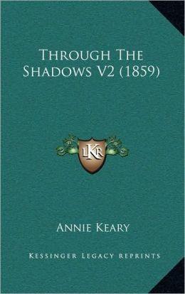 Through The Shadows V2 (1859)