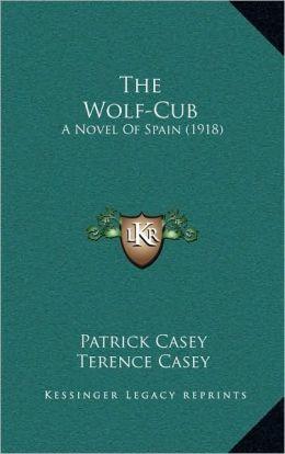 The Wolf-Cub: A Novel Of Spain (1918)
