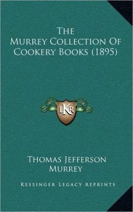 The Murrey Collection Of Cookery Books (1895)
