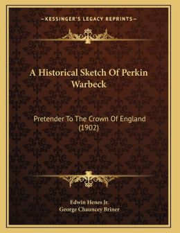 A Historical Sketch Of Perkin Warbeck