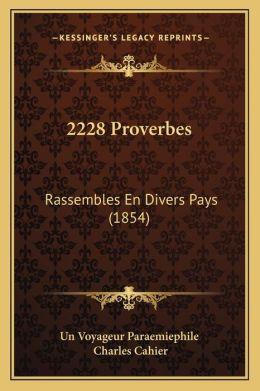 2228 Proverbes: Rassembles En Divers Pays (1854)