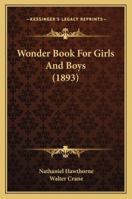 Wonder Book For Girls And Boys (1893)