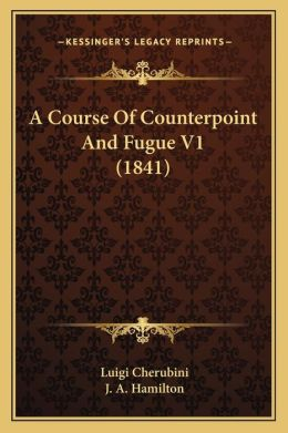 A Course Of Counterpoint And Fugue V1 (1841)