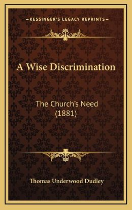 A Wise Discrimination: The Church's Need (1881)