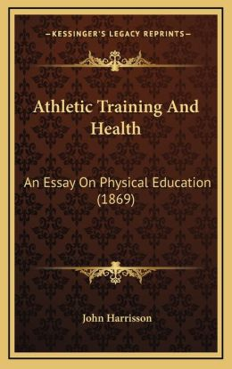 Athletic Training And Health: An Essay On Physical Education (1869)