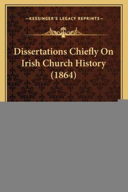 Dissertations Chiefly On Irish Church History (1864)