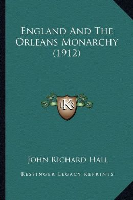 England And The Orleans Monarchy (1912)
