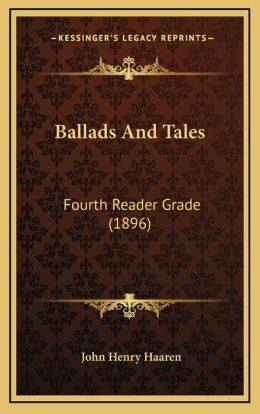 Ballads and Tales: Fourth Reader Grade (1896)