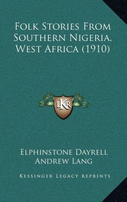 Folk Stories from Southern Nigeria, West Africa (1910)