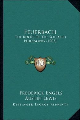 Feuerbach: The Roots Of The Socialist Philosophy (1903)