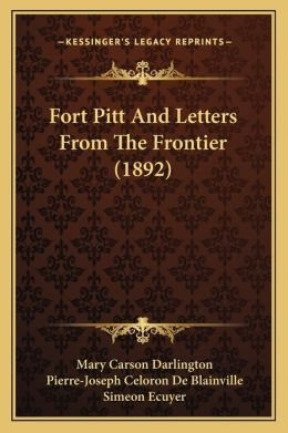 Fort Pitt And Letters From The Frontier (1892)