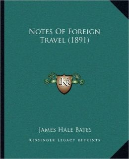 Notes Of Foreign Travel (1891)