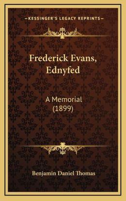Frederick Evans, Ednyfed