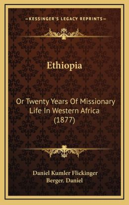 Ethiopia: Or Twenty Years Of Missionary Life In Western Africa (1877)