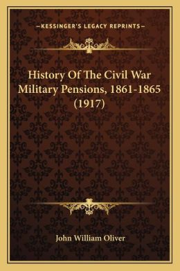 History of the Civil War Military Pensions, 1861-1865 (1917)