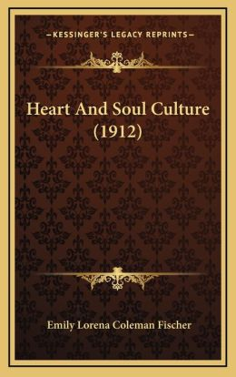 Heart And Soul Culture (1912)