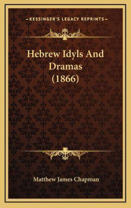 Hebrew Idyls And Dramas (1866)