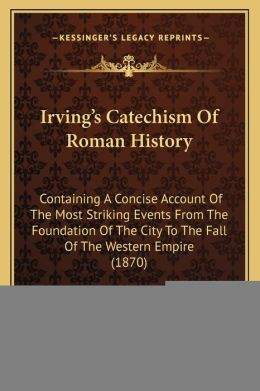 Irving's Catechism Of Roman History
