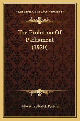 The Evolution Of Parliament (1920)