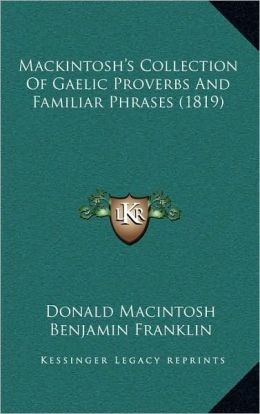 Mackintosh's Collection Of Gaelic Proverbs And Familiar Phrases (1819)