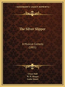 The Silver Slipper: A Musical Comedy (1801)