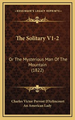The Solitary V1-2: Or The Mysterious Man Of The Mountain (1822)